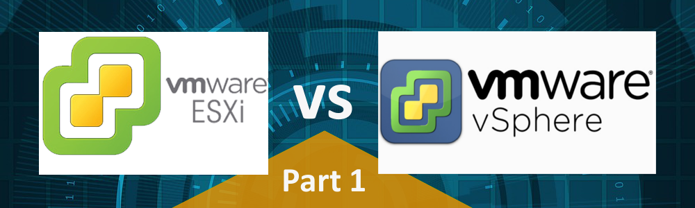 Uncovering the Differences Between VMware ESXi (Free) and VMware vSphere Essentials – Part 1
