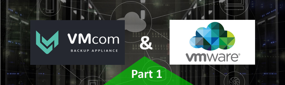 Your Easy Guide on how to Install VMware vSphere Cluster with VMcom Backup and Recovery – Part 1 of 3